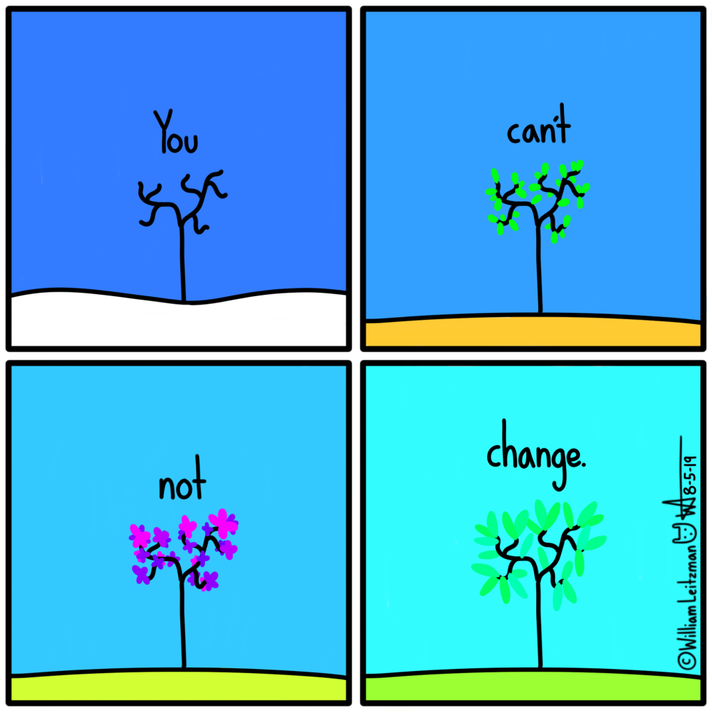 You can't not change.