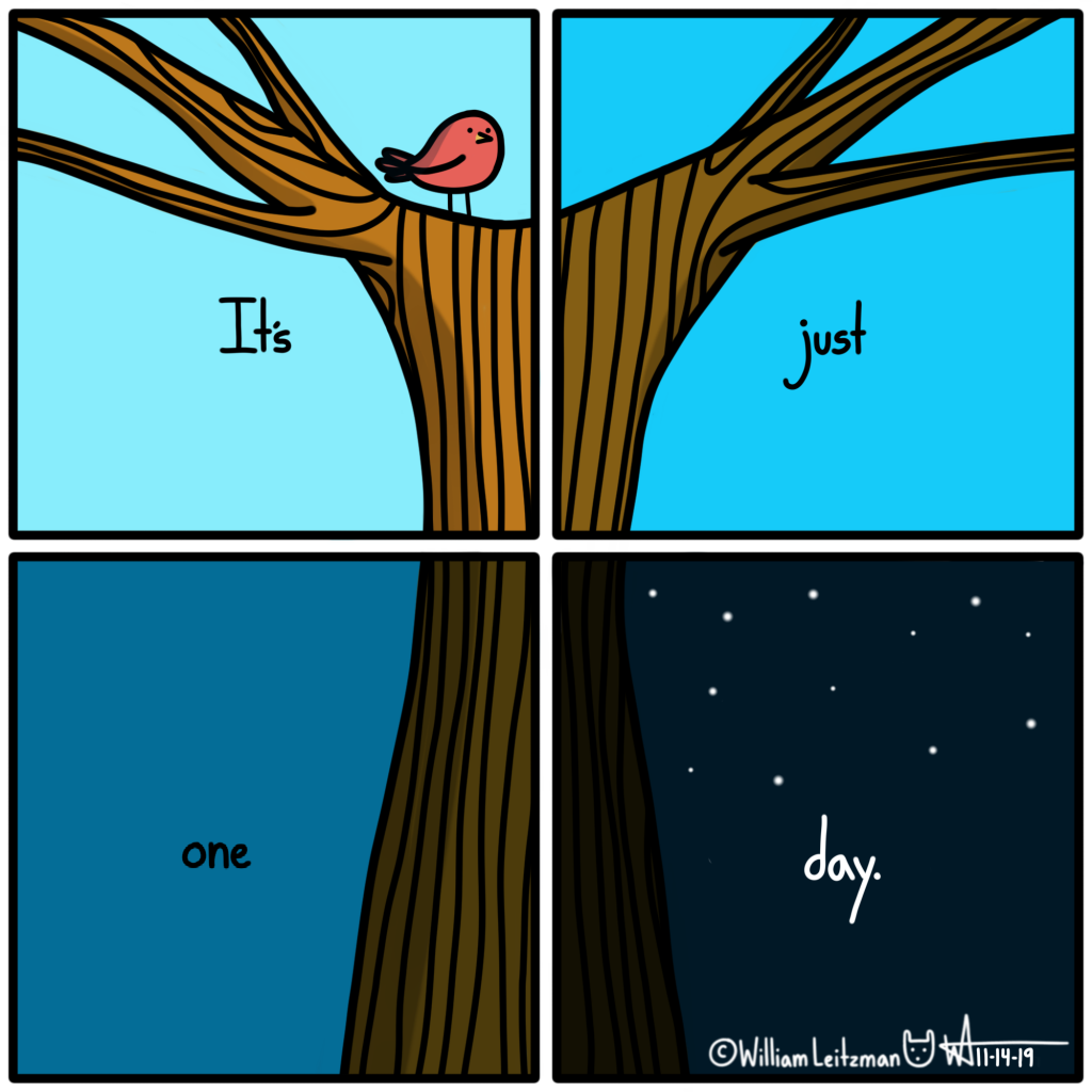 It's just one day.