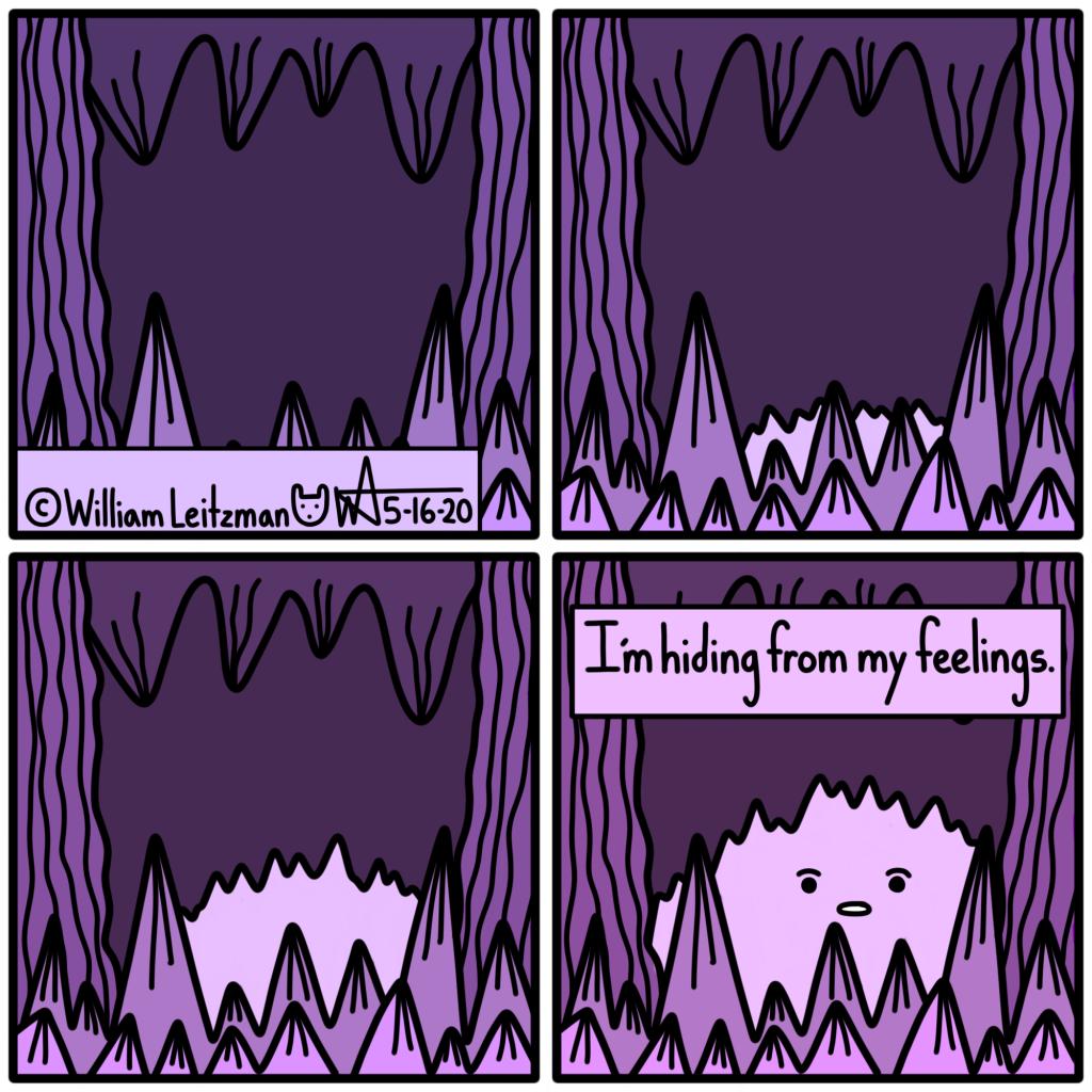 I'm hiding from my feelings.