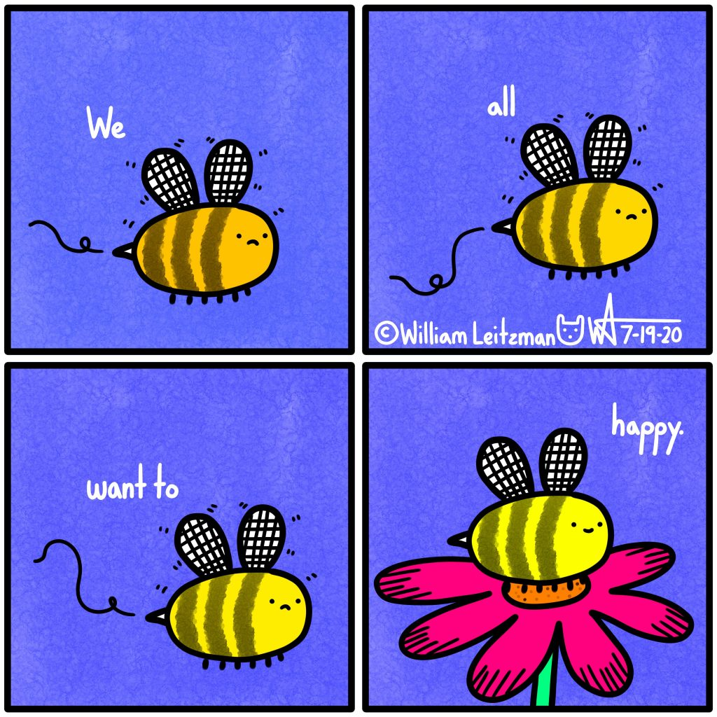 We all want to (bee) happy.
